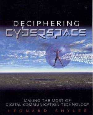 Deciphering Cyberspace: Making the Most of Digital Communication Technology
