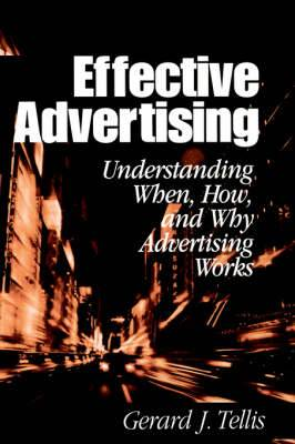 Effective Advertising: Understanding When, How, and Why Advertising Works