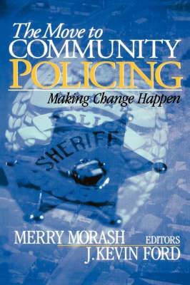The Move to Community Policing: Making Change Happen