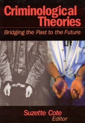 Criminological Theories: Bridging the Past to the Future