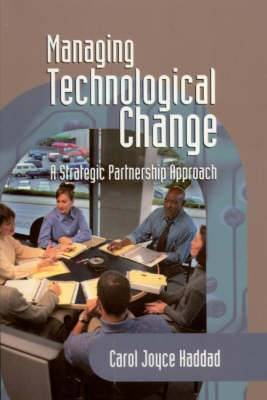 Managing Technological Change: A Strategic Partnership Approach