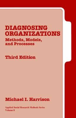 Diagnosing Organizations: Methods, Models, and Processes: v. 8