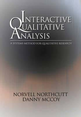 Interactive Qualitative Analysis: A Systems Method for Qualitative Research