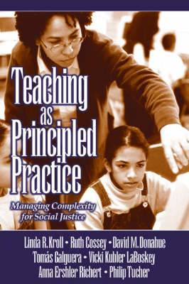 Teaching as Principled Practice: Managing Complexity for Social Justice