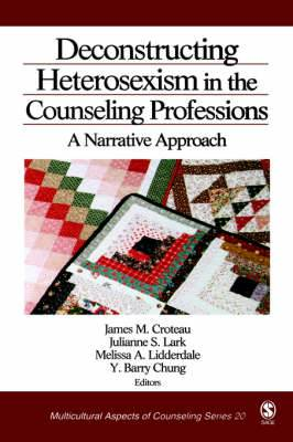 Deconstructing Heterosexism in the Counseling Professions: A Narrative Approach