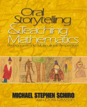 Oral Storytelling and Teaching Mathematics: Pedagogical and Multicultural Perspectives