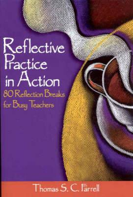 Reflective Practice in Action: 80 Reflection Breaks for Busy Teachers