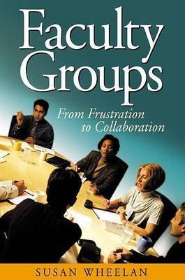 Faculty Groups: From Frustration to Collaboration
