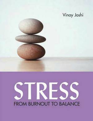 Stress: From Burnout To Balance