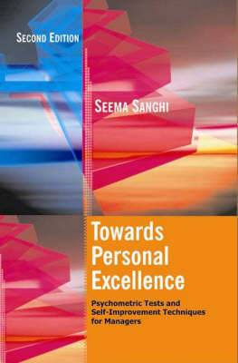 Towards Personal Excellence: Psychometric Tests and Self-improvemnet Techniques for Managers