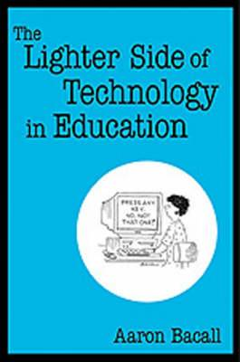 The Lighter Side of Technology in Education
