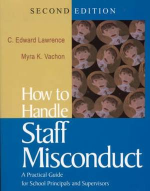 How to Handle Staff Misconduct: A Practical Guide for School Principals and Supervisors