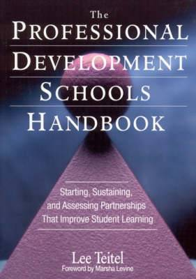 The Professional Development Schools Handbook: Starting, Sustaining and Assessing Partnerships That Improve Student Learning
