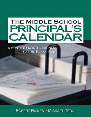 The Middle School Principal's Calendar: A Month-By-Month Planner for the School Year