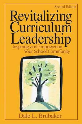 Revitalizing Curriculum Leadership: Inspiring and Empowering Your School Community