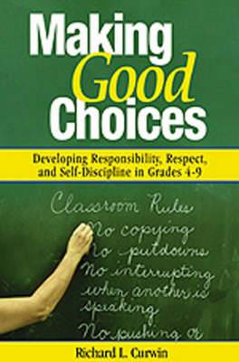 Making Good Choices: Developing Responsibility, Respect and Self-Discipline in Grades 4-9