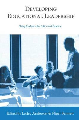 Developing Educational Leadership: Using Evidence for Policy and Practice