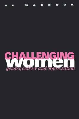 Challenging Women: Gender, Culture and Organization