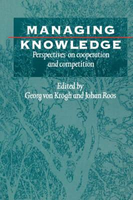 Managing Knowledge: Perspectives on Cooperation and Competition