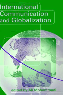 International Communication and Globalization: A Critical Introduction