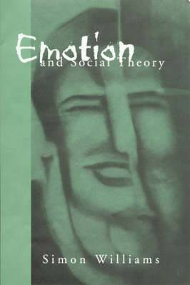 Emotion and Social Theory: Corporeal Reflections on the (Ir)rational