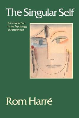 The Singular Self: An Introduction to the Psychology of Personhood