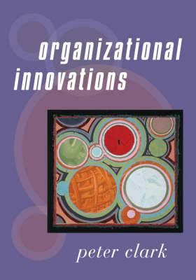 Organizational Innovations: Process and Technology