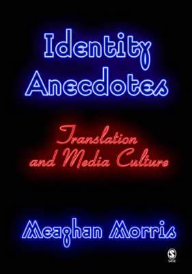 Identity Anecdotes: Translation and Media Culture