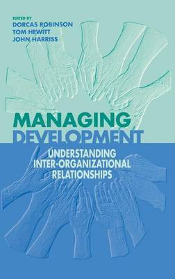 Managing Development: Understanding Inter-Organizational Relationships