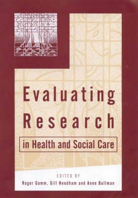 Evaluating Research in Health & Social Care: A Reader