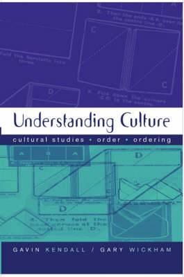 Understanding Culture: Cultural Studies, Order, Ordering