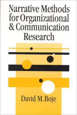 Narrative Methods for Organizational & Communication Research