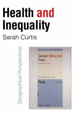 Health and Inequality: Geographical Perspectives