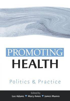 Promoting Health: Politics and Practice