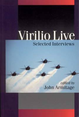 Virilio Live: Selected Interviews