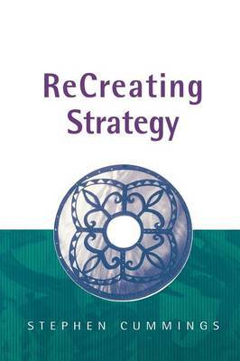 Recreating Strategy: Management from the Inside Out