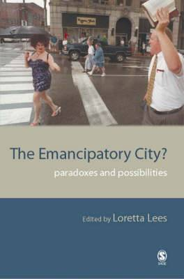 The Emancipatory City?: Paradoxes and Possibilities