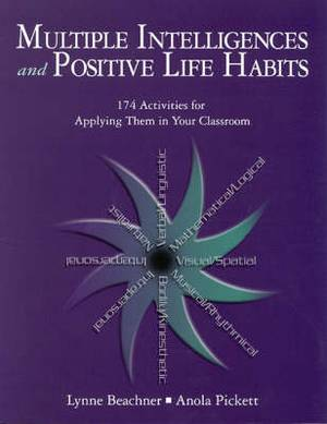 Multiple Intelligences and Positive Life Habits: 174 Activities for Applying Them in Your Classroom