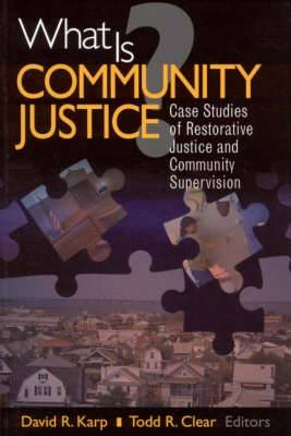 What is Community Justice?: Case Studies of Restorative Justice and Community Supervision