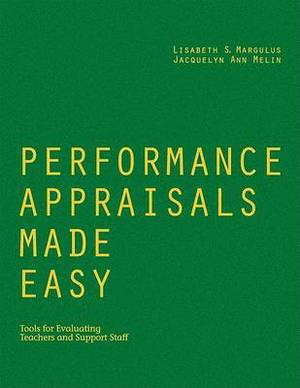 Performance Appraisals Made Easy: Tools for Evaluating Teachers and Support Staff