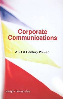 Corporate Communications: A 21st Century Primer