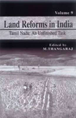 Land Reforms in India: Volume 9: Tamil Nadu - An Unfinished Task