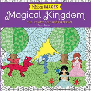 Hidden Images: Magical Kingdom: The Ultimate Coloring Experience