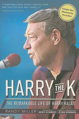 Harry the K: The Remarkable Life of Harry Kalas