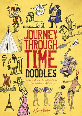 Journey Through Time Doodles: Famous Moments in Full-Color to Complete and Create