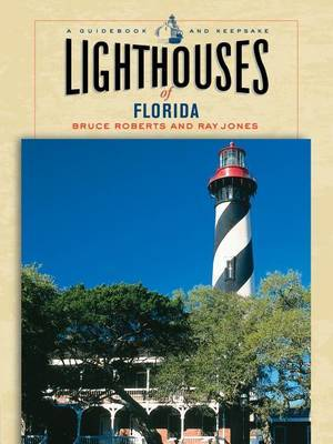 Lighthouses of Florida: A Guidebook And Keepsake