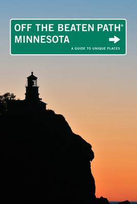 Minnesota Off the Beaten Path (R): A Guide To Unique Places