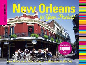 Insiders' Guide: New Orleans in Your Pocket: Your Guide to an Hour, a Day or a Weekend in the City