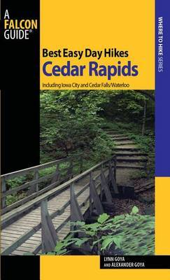 Best Easy Day Hikes Cedar Rapids: Including Iowa City and Cedar Falls/Waterloo