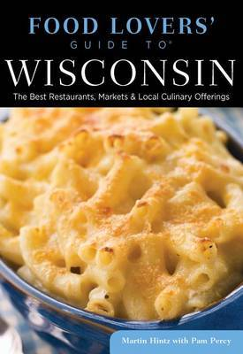 Food Lovers' Guide to (R) Wisconsin: The Best Restaurants, Markets & Local Culinary Offerings